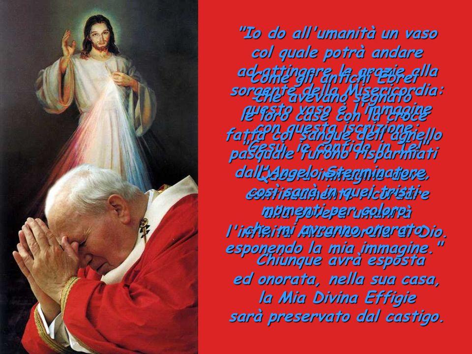 La preghiera di venerazione che Gesù ha dettato è la seguente: Gesù Misericordioso, noi confidiamo in Te! Abbi pietà di noi e del mondo intero!