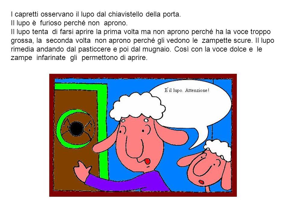 I capretti osservano il lupo dal chiavistello della porta. Il lupo è furioso perché non aprono. Il lupo tenta di farsi aprire la prima volta ma non ap
