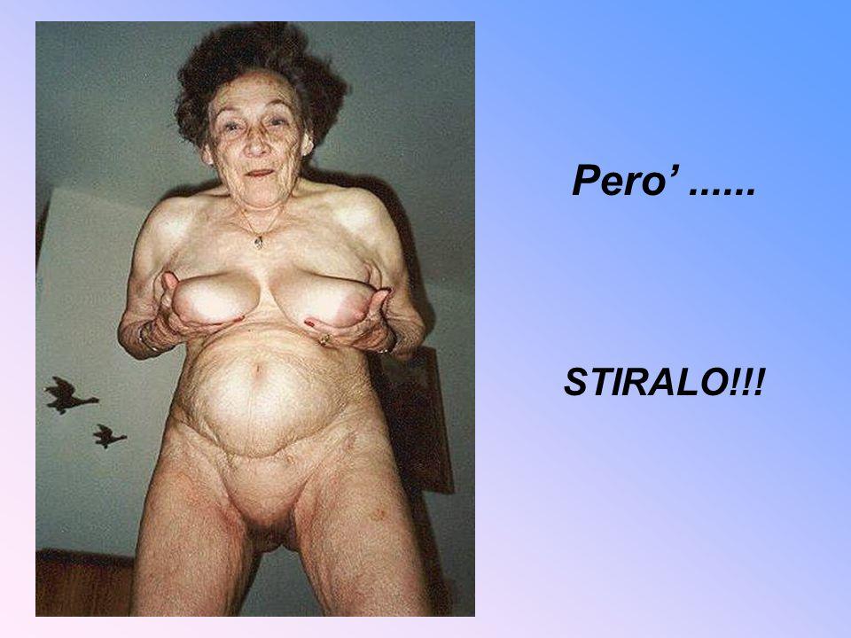 Pero...... STIRALO!!!