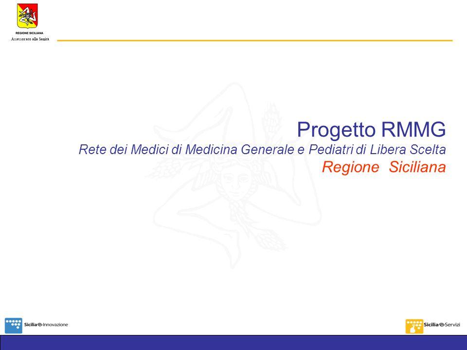Assessorato alla Sanità Progetto RMMG Rete dei Medici di Medicina Generale e Pediatri di Libera Scelta Regione Siciliana