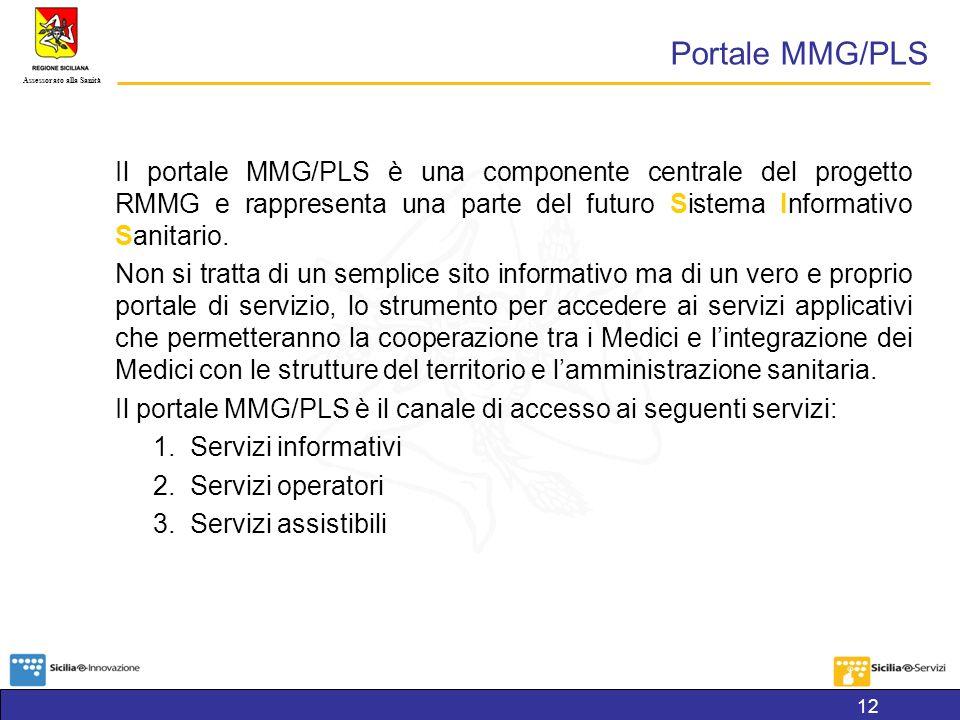 Assessorato alla Sanità Portale MMG/PLS Il portale MMG/PLS è una componente centrale del progetto RMMG e rappresenta una parte del futuro Sistema Informativo Sanitario.