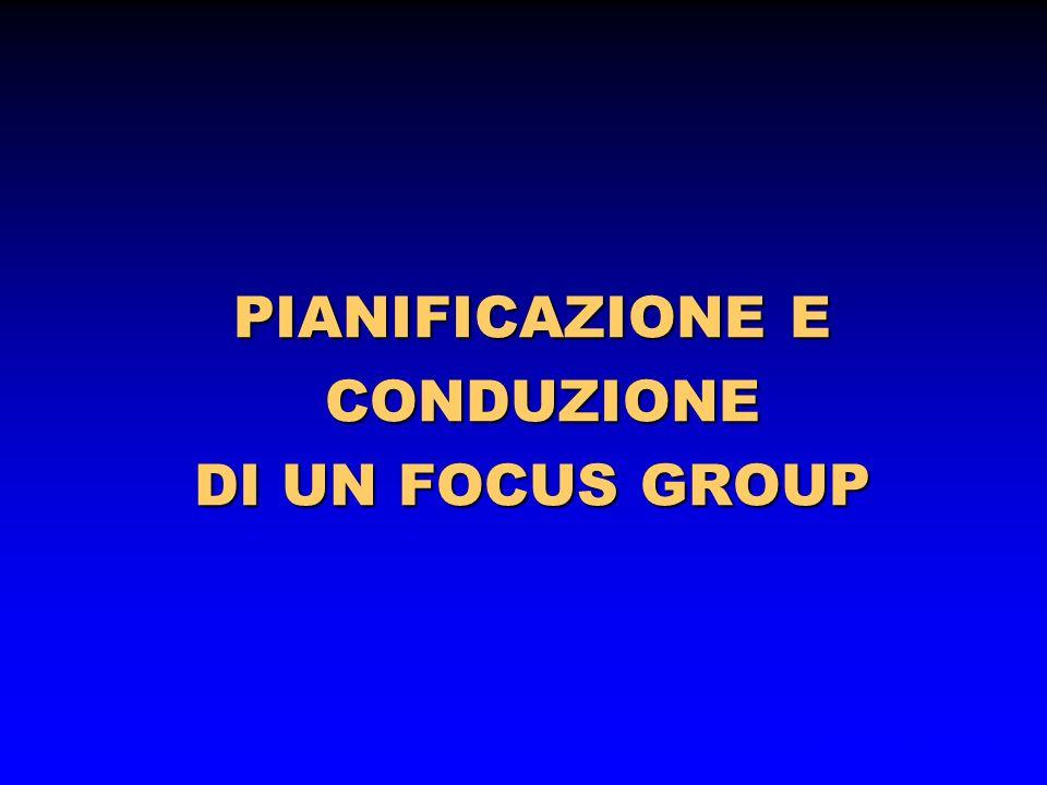 PIANIFICAZIONE E CONDUZIONE CONDUZIONE DI UN FOCUS GROUP Torino, 2004