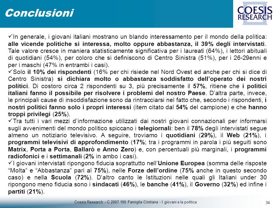 34 Coesis Research - C 2007.190 Famiglia Cristiana - I giovani e la politica Conclusioni In generale, i giovani italiani mostrano un blando interessamento per il mondo della politica: alle vicende politiche si interessa, molto oppure abbastanza, il 39% degli intervistati.