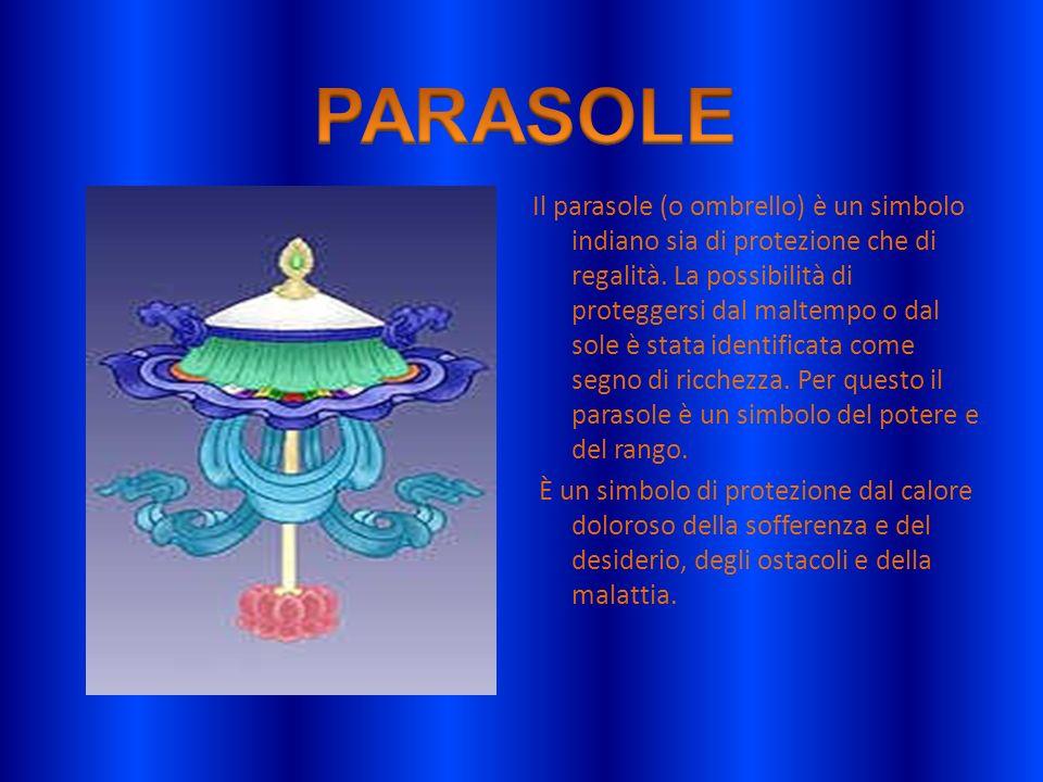 Il parasole (o ombrello) è un simbolo indiano sia di protezione che di regalità. La possibilità di proteggersi dal maltempo o dal sole è stata identif