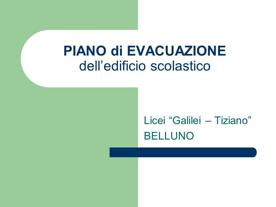 PIANO di EVACUAZIONE delledificio scolastico Licei Galilei – Tiziano BELLUNO