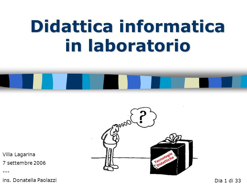 Didattica informatica in laboratorio Villa Lagarina 7 settembre 2006 --- ins.