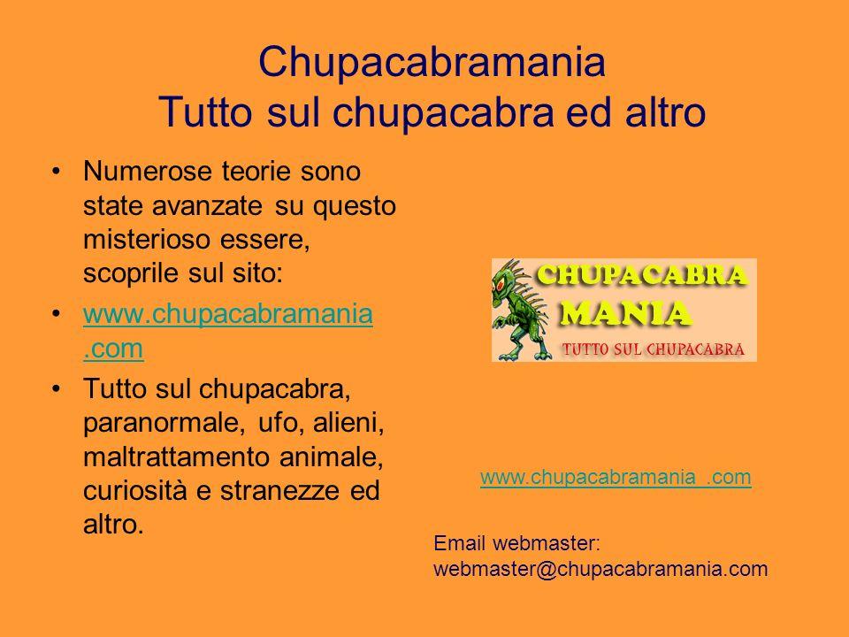 Chupacabramania Tutto sul chupacabra ed altro Numerose teorie sono state avanzate su questo misterioso essere, scoprile sul sito: www.chupacabramania.