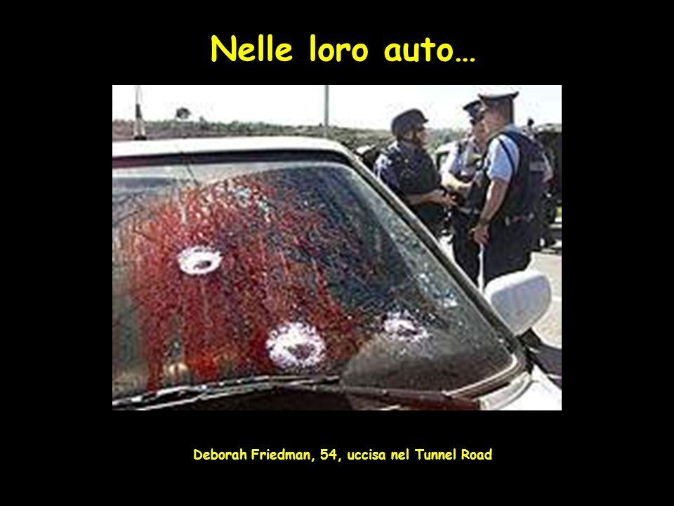 Nelle loro auto… Deborah Friedman, 54, uccisa nel Tunnel Road