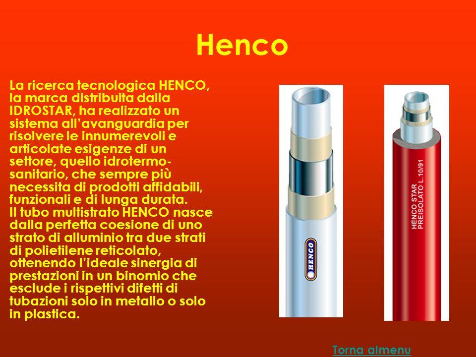 Henco La ricerca tecnologica HENCO, la marca distribuita dalla IDROSTAR, ha realizzato un sistema allavanguardia per risolvere le innumerevoli e articolate esigenze di un settore, quello idrotermo- sanitario, che sempre più necessita di prodotti affidabili, funzionali e di lunga durata.