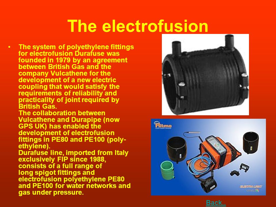 The electrofusion The system of polyethylene fittings for electrofusion Durafuse was founded in 1979 by an agreement between British Gas and the compa