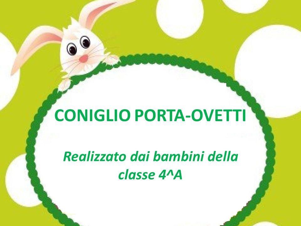 CONIGLIO PORTA-OVETTI Realizzato dai bambini della classe 4^A