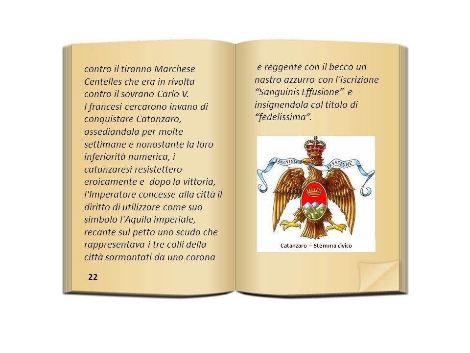 22 e reggente con il becco un nastro azzurro con liscrizione Sanguinis Effusione e insignendola col titolo di fedelissima.