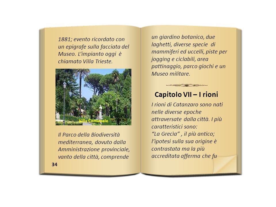 34 I rioni di Catanzaro sono nati nelle diverse epoche attraversate dalla città.