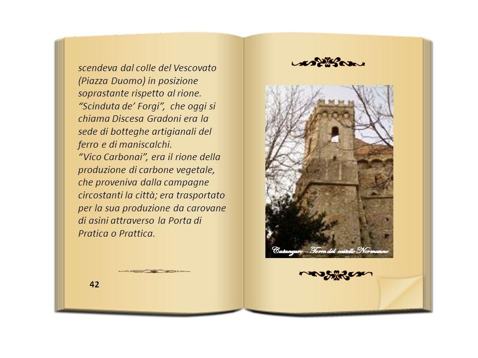42 scendeva dal colle del Vescovato (Piazza Duomo) in posizione soprastante rispetto al rione.