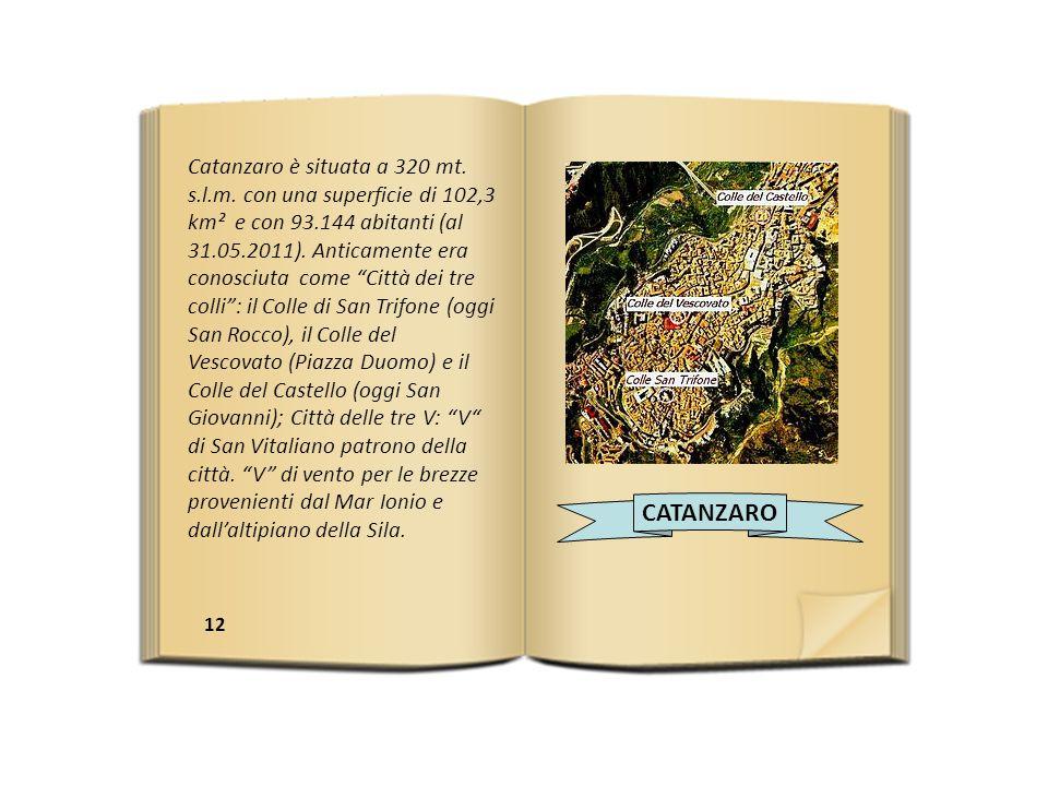 Catanzaro è situata a 320 mt.s.l.m.
