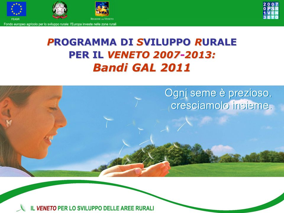 PROGRAMMA DI SVILUPPO RURALE PER IL VENETO 2007-2013: Bandi GAL 2011