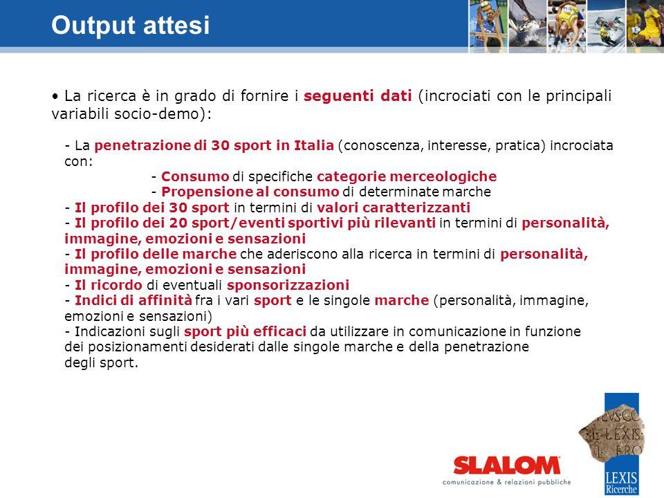 La ricerca è in grado di fornire i seguenti dati (incrociati con le principali variabili socio-demo): - La penetrazione di 30 sport in Italia (conosce