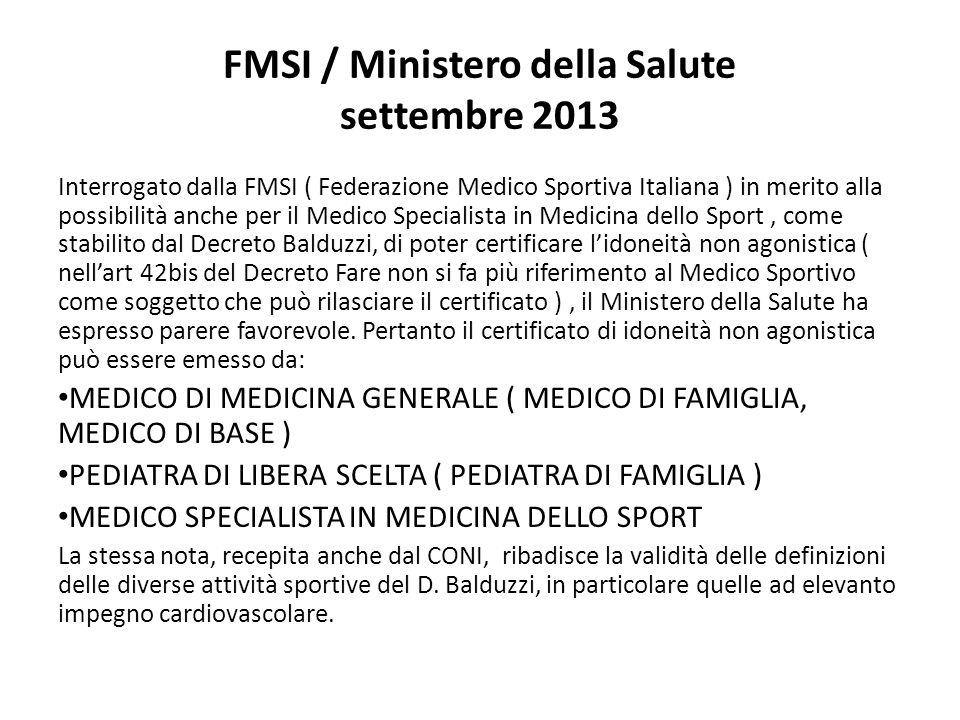 FMSI / Ministero della Salute settembre 2013 Interrogato dalla FMSI ( Federazione Medico Sportiva Italiana ) in merito alla possibilità anche per il M