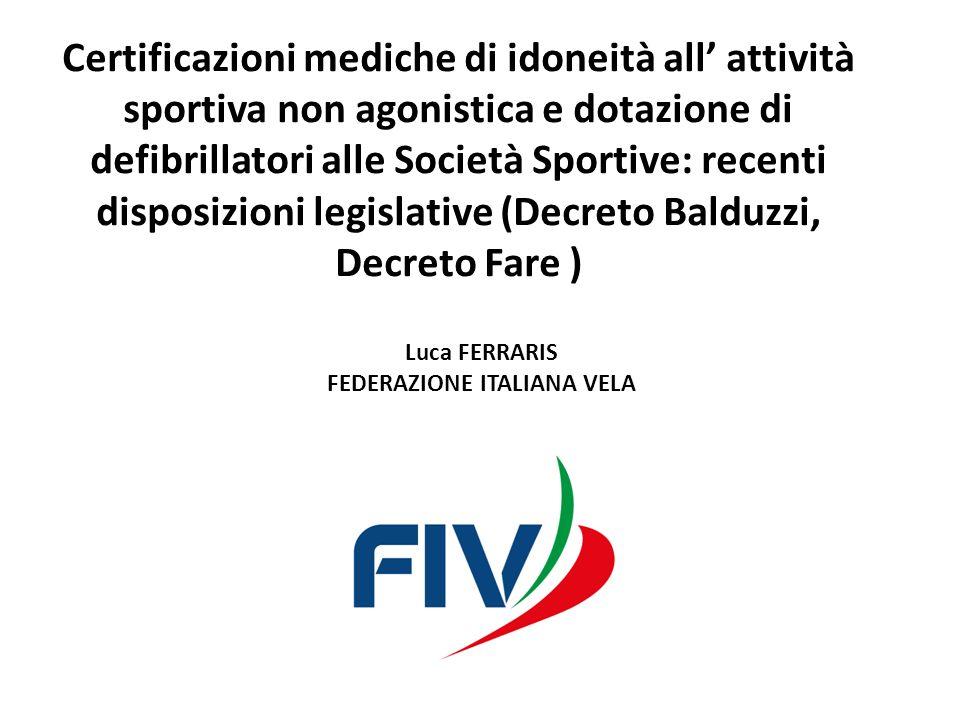 Certificazioni mediche di idoneità all attività sportiva non agonistica e dotazione di defibrillatori alle Società Sportive: recenti disposizioni legi