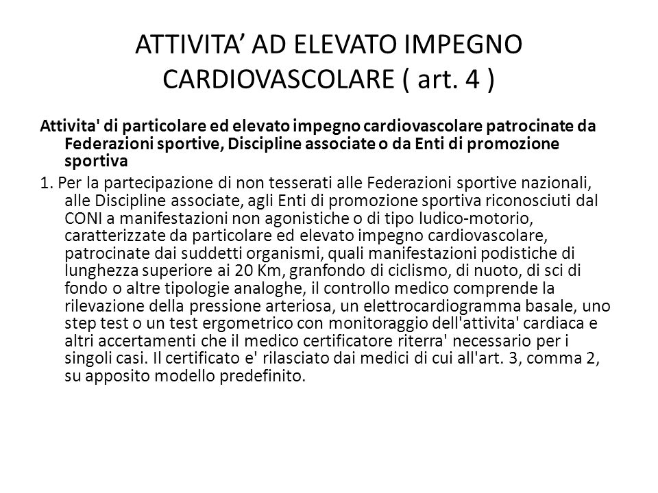 ATTIVITA AD ELEVATO IMPEGNO CARDIOVASCOLARE ( art. 4 ) Attivita' di particolare ed elevato impegno cardiovascolare patrocinate da Federazioni sportive