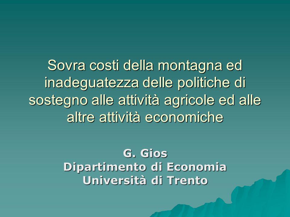 Sovra costi della montagna ed inadeguatezza delle politiche di sostegno alle attività agricole ed alle altre attività economiche G.