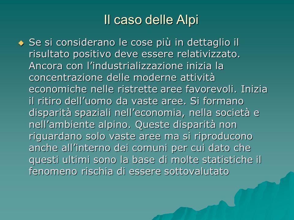 La differenziazione Le disparità territoriali emergenti nelle aree montane italiane sono lespressione di processi di massimizzazione dello sfruttamento da un lato (urbanizzazione) e cessazione dello sfruttamento dallaltro.