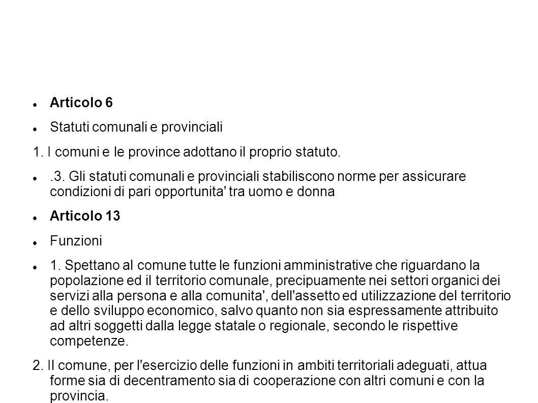 Articolo 6 Statuti comunali e provinciali 1. I comuni e le province adottano il proprio statuto..3. Gli statuti comunali e provinciali stabiliscono no