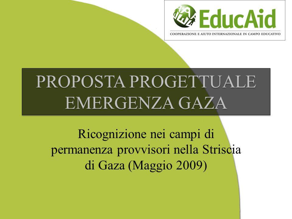 PROPOSTA PROGETTUALE EMERGENZA GAZA Ricognizione nei campi di permanenza provvisori nella Striscia di Gaza (Maggio 2009)