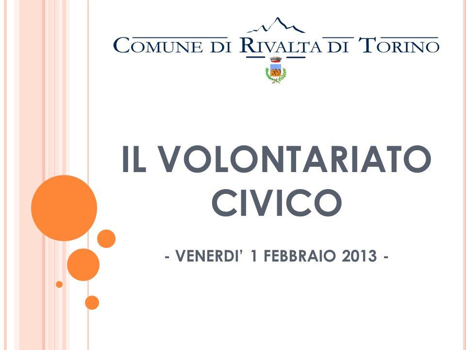 IL VOLONTARIATO CIVICO - VENERDI 1 FEBBRAIO 2013 -
