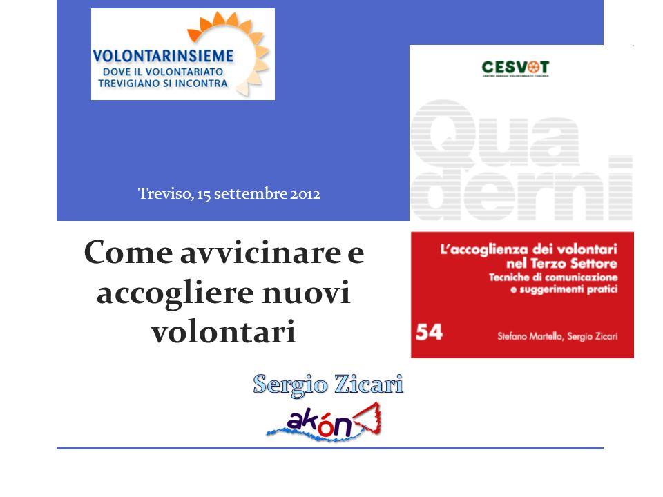 Come avvicinare e accogliere nuovi volontari Treviso, 15 settembre 2012