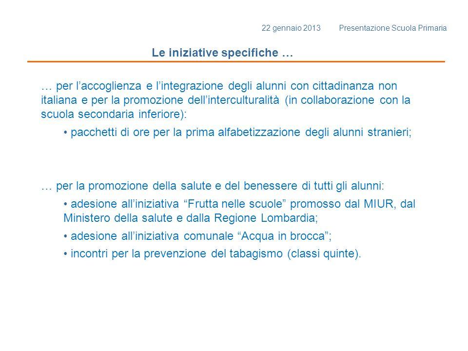 Le iniziative specifiche … … per laccoglienza e lintegrazione degli alunni con cittadinanza non italiana e per la promozione dellinterculturalità (in
