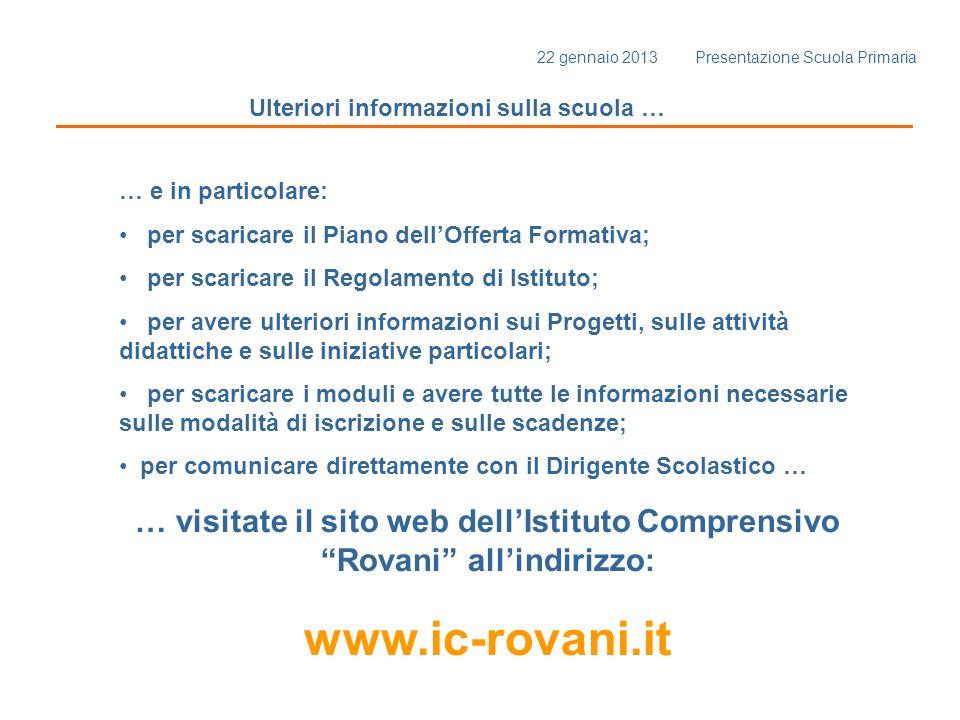 Ulteriori informazioni sulla scuola … … visitate il sito web dellIstituto Comprensivo Rovani allindirizzo: www.ic-rovani.it … e in particolare: per sc