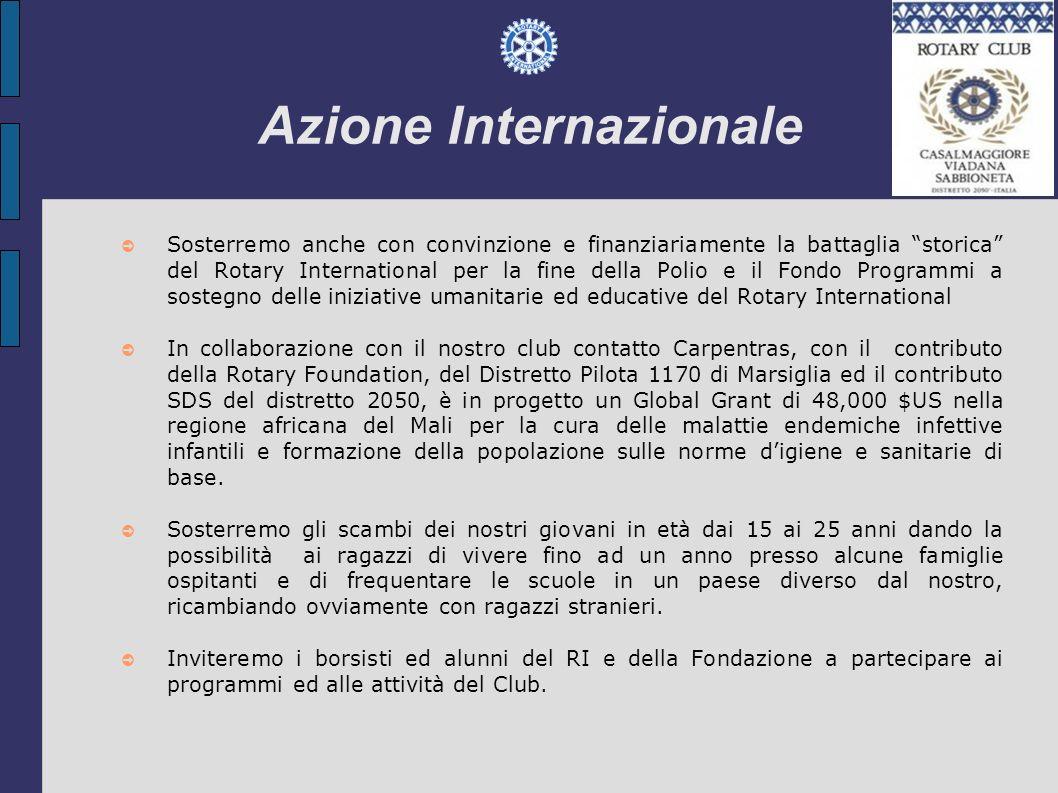 Azione Internazionale Sosterremo anche con convinzione e finanziariamente la battaglia storica del Rotary International per la fine della Polio e il F
