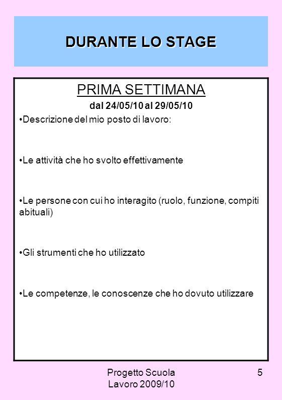 Progetto Scuola Lavoro 2009/10 16 ISTITUTO TECNICO COMMERCIALE E PER GEOMETRI statale LINGUISTICO UMANISTICO Progetto Brocca Agenzia Formativa Regionale PIERO CALAMANDREI Sesto Fiorentino – Firenze – via Milazzo 13 tel 055 4490703 fax 055 4490705 Succursale – tel.