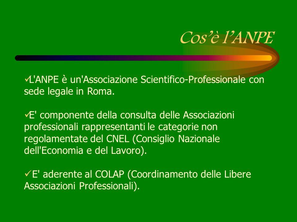 Cosè lANPE L'ANPE è un'Associazione Scientifico-Professionale con sede legale in Roma. E' componente della consulta delle Associazioni professionali r