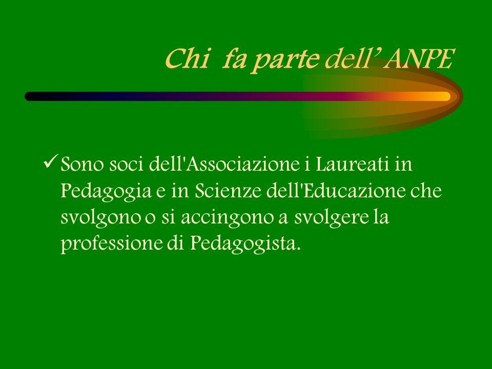 Chi fa parte dell ANPE Sono soci dell'Associazione i Laureati in Pedagogia e in Scienze dell'Educazione che svolgono o si accingono a svolgere la prof