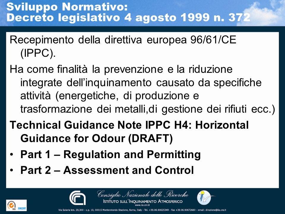 Recepimento della direttiva europea 96/61/CE (IPPC). Ha come finalità la prevenzione e la riduzione integrate dellinquinamento causato da specifiche a