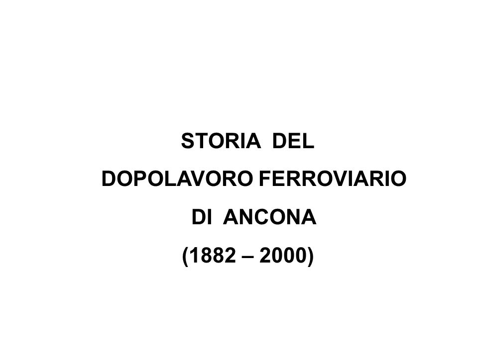 STORIA DEL DOPOLAVORO FERROVIARIO DI ANCONA (1882 – 2000)