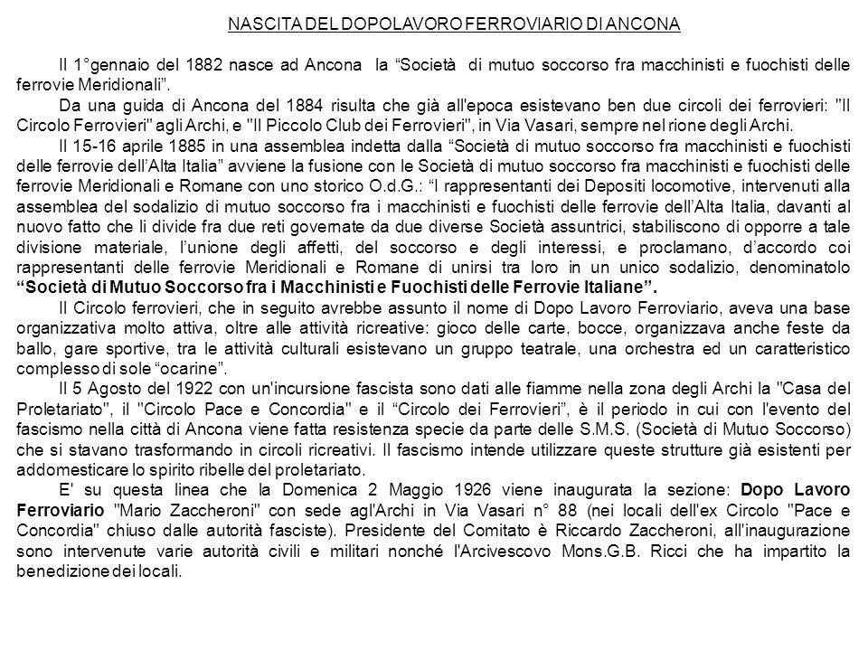 NASCITA DEL DOPOLAVORO FERROVIARIO DI ANCONA Il 1°gennaio del 1882 nasce ad Ancona la Società di mutuo soccorso fra macchinisti e fuochisti delle ferr