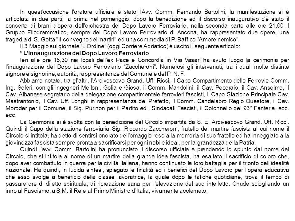 In quest'occasione l'oratore ufficiale è stato l'Avv. Comm. Fernando Bartolini, la manifestazione si è articolata in due parti, la prima nel pomeriggi