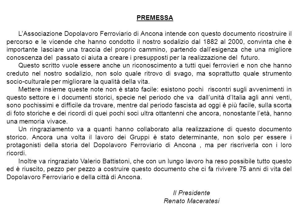 PREMESSA LAssociazione Dopolavoro Ferroviario di Ancona intende con questo documento ricostruire il percorso e le vicende che hanno condotto il nostro