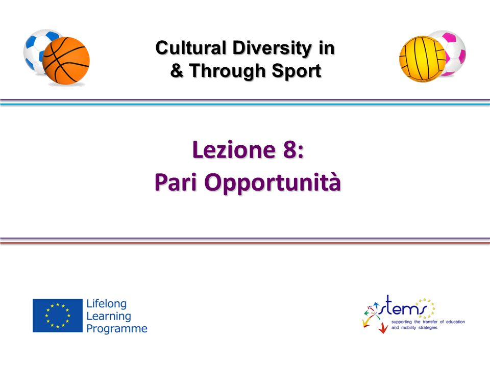 Lezione 8: Pari Opportunità Cultural Diversity in & Through Sport