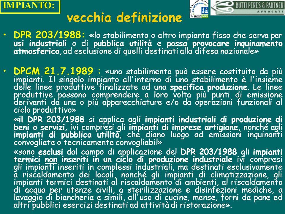 vecchia definizione DPR 203/1988: «lo stabilimento o altro impianto fisso che serva per usi industriali o di pubblica utilità e possa provocare inquin