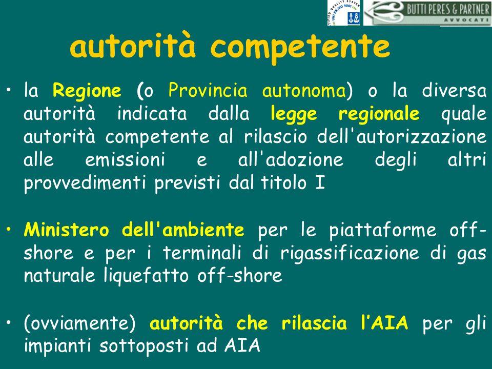 autorità competente la Regione (o Provincia autonoma) o la diversa autorità indicata dalla legge regionale quale autorità competente al rilascio dell'