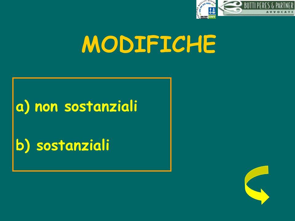 MODIFICHE a)non sostanziali b) sostanziali