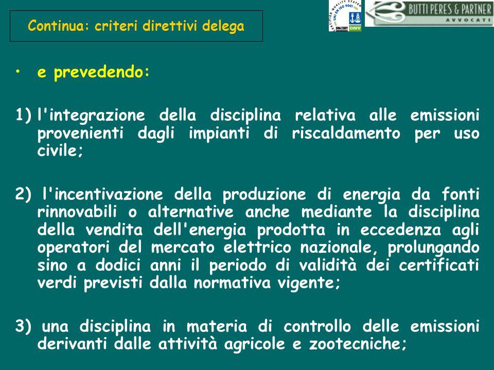 Continua: criteri direttivi delega e prevedendo: 1)l'integrazione della disciplina relativa alle emissioni provenienti dagli impianti di riscaldamento