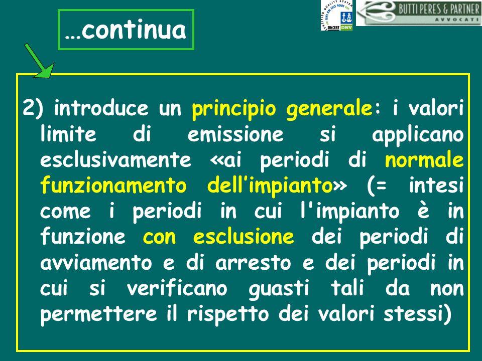 2) introduce un principio generale: i valori limite di emissione si applicano esclusivamente «ai periodi di normale funzionamento dellimpianto» (= int