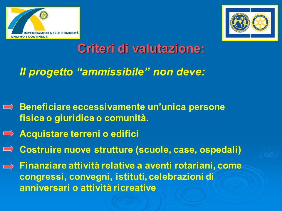 Criteri di valutazione: Il progetto ammissibile non deve: Beneficiare eccessivamente ununica persone fisica o giuridica o comunità.