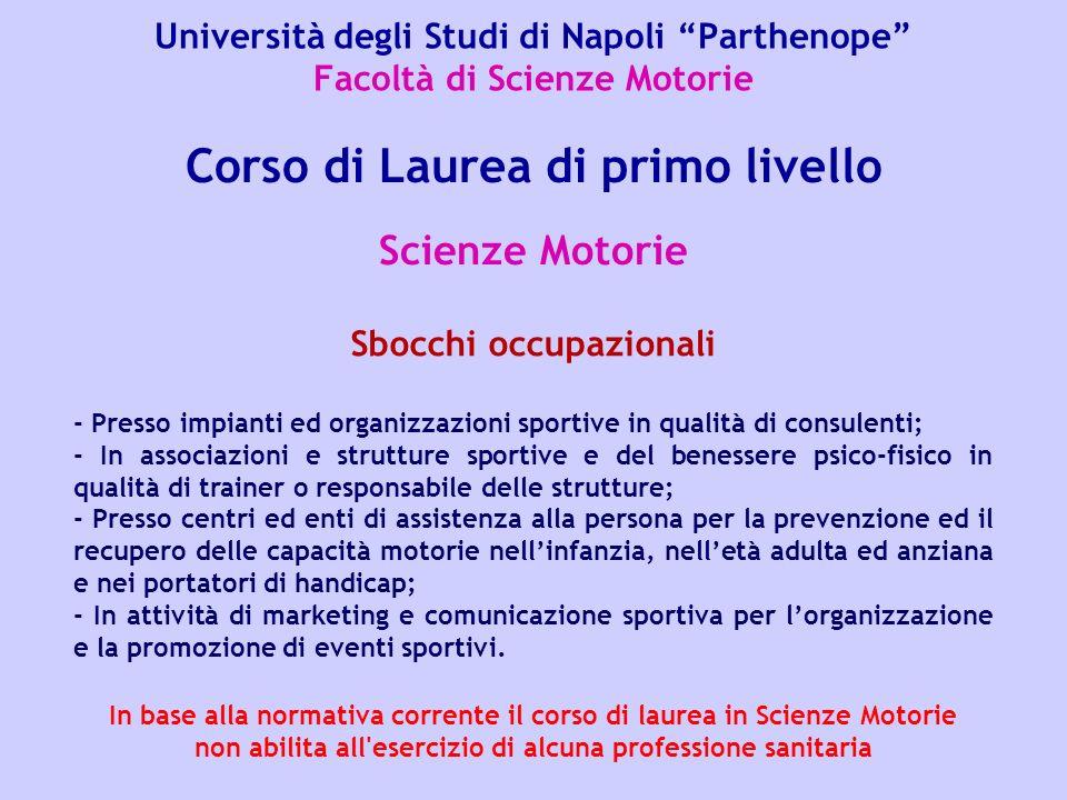 Università degli Studi di Napoli Parthenope Facoltà di Scienze Motorie Scienze Motorie Corso di Laurea di primo livello Sbocchi occupazionali - Presso