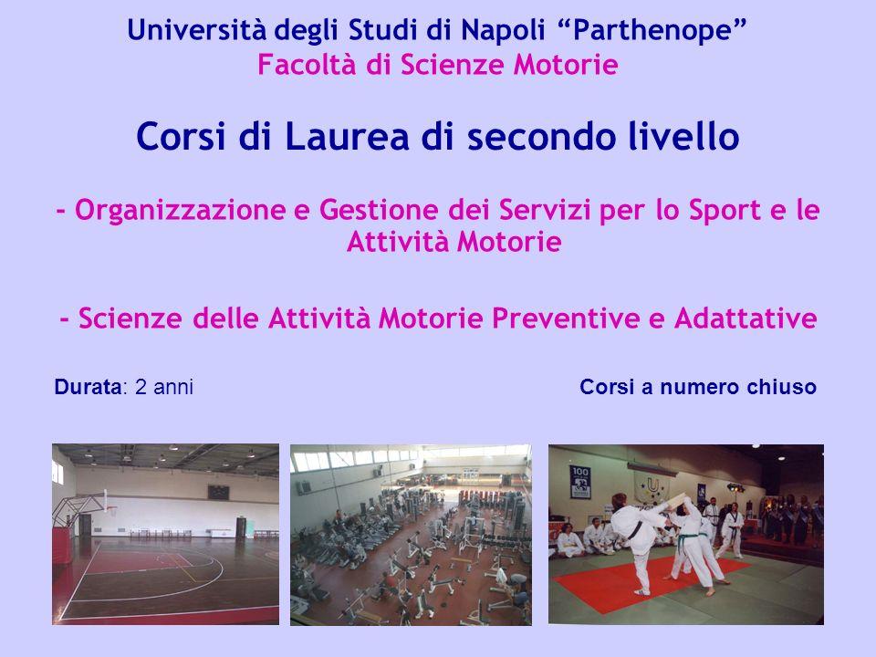 Università degli Studi di Napoli Parthenope Facoltà di Scienze Motorie - Organizzazione e Gestione dei Servizi per lo Sport e le Attività Motorie - Sc